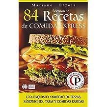 SELECCIÓN DE 84 RECETAS DE COMIDA EXPRESS: Una exquisita variedad de pizzas, sándwiches, tapas y comidas rápidas (Colección Cocina Práctica) (Spanish Edition)