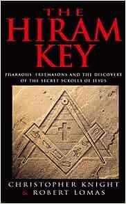 The Hiram Key Pharoahs Freemasons And The Discovery Of border=