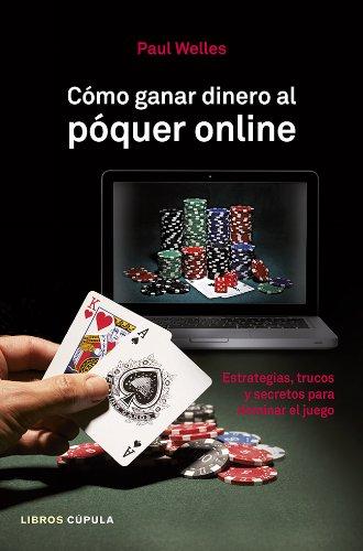 Cómo ganar dinero al póquer online: Estrategias, trucos y secretos para dominar el juego (Otros) Juego De Poquer