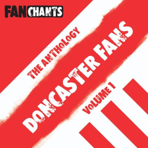Doncaster Rovers Fans Anthology I (Real Football Drfc Songs) [Explicit]