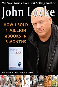 How I Sold 1 Million eBooks in 5 Months! (English Edition) von [Locke, John]