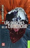 Los Orígenes De La Civilización (Historia)