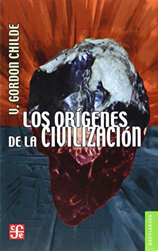 Descargar Libro Los Orígenes De La Civilización (Historia) de Gordon V. Childe