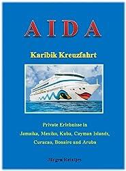 AIDA Karibik Kreuzfahrt - Private Erlebnisse und lustige Begebenheiten