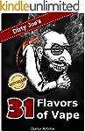 E-Liquid Recipes: 31 Flavors of Vape....