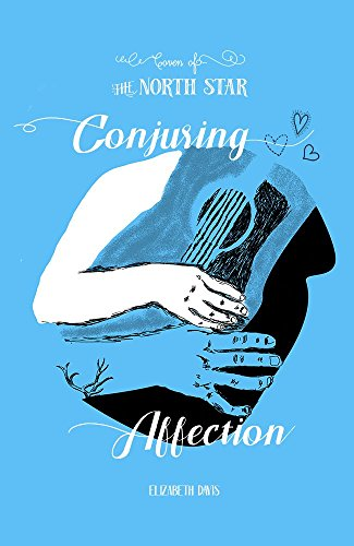 Conjuring Affection (Coven of the North Star Book 1) (English Edition)