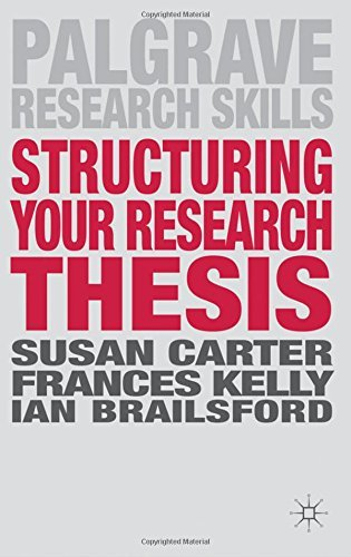Structuring Your Research Thesis (Palgrave Research Skills) by Susan Carter (2012-06-14)