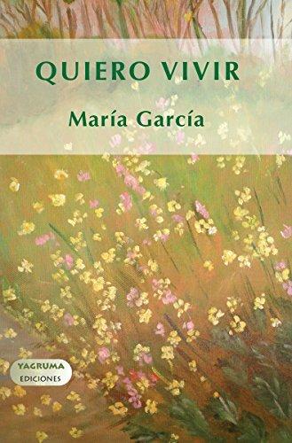 Quiero vivir (Testimonio) por María García
