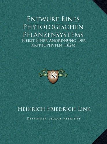Entwurf Eines Phytologischen Pflanzensystems: Nebst Einer Anordnung Der Kryptophyten (1824)