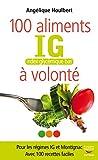 Image de Les 100 aliments IG à volonté