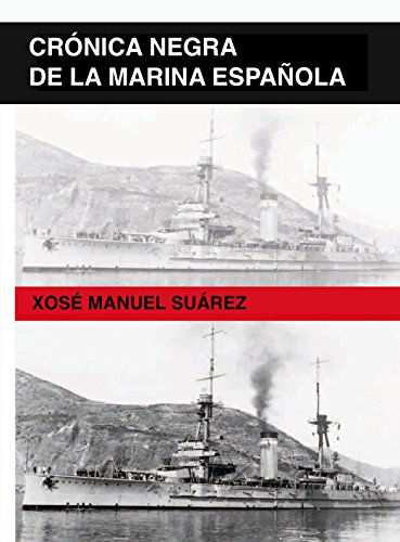 Crónica negra de la Marina Española por Xosé Manuel Suárez