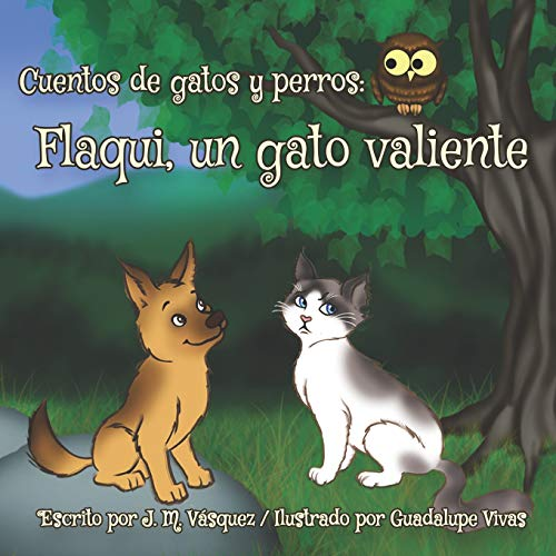 Flaqui, un gato valiente (Cuentos de gatos y perros)