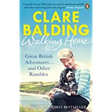 Walking Home: Great British Adventures . . . and Other Rambles