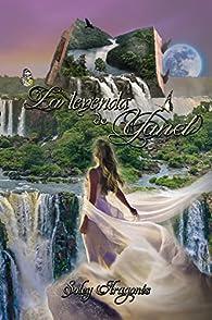 La leyenda de Yanel par  Soley Aragonés Rieke