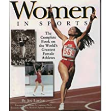 Women in Sports: Complete Book of the World's Greatest Female Athletes: The Complete Book on the World's Greatest Female Athletes