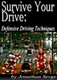 Survive Your Drive: Defensive Driving Techniques