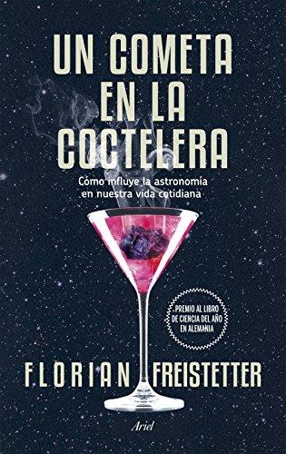 Un cometa en la coctelera: Cómo influye la astronomía en nuestra vida cotidiana (Claves Ariel)