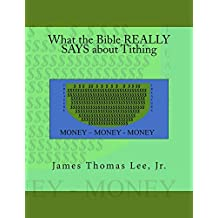 What the Bible REALLY SAYS about Tithing (English Edition)