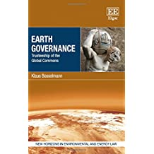 Earth Governance: Trusteeship of the Global Commons (New Horizons in Environmental and Energy Law)