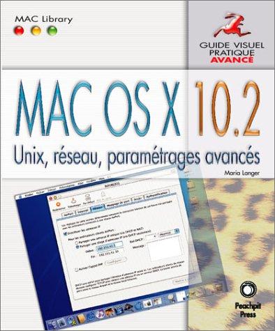Mac OS X 10.2 Avancé-Unix, réseau, paramétrages avancés
