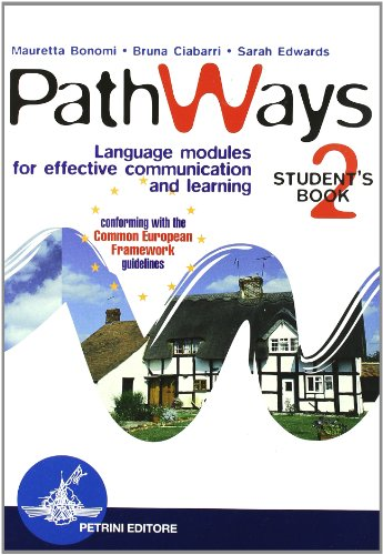Pathways. Language modules for effective communication and learning. Student's book. Per la Scuola media: 2