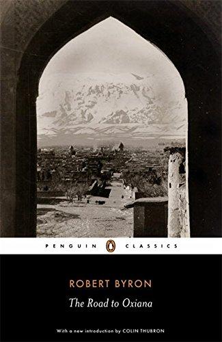 The Road to Oxiana (Penguin Classics)