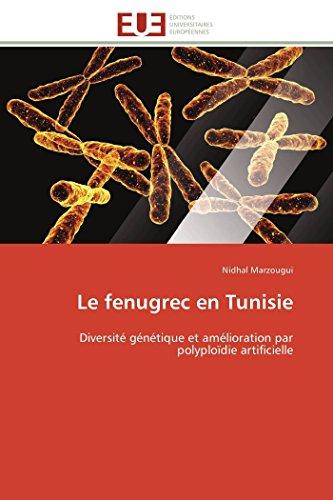 Le fenugrec en Tunisie: Diversité génétique et amélioration par polyploïdie artificielle (Omn.Univ.Europ.)