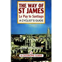 The Way of St. James: Le Puy to Santiago - A Cyclist's Guide (Bike Guides - UK)