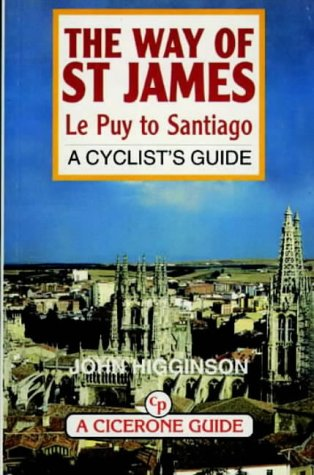The Way of St. James: Le Puy to Santiago - A Cyclist's Guide (Bike Guides - UK) por John Higginson