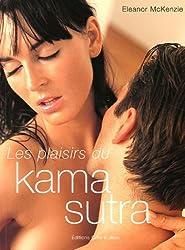 Les plaisirs du Kâma Sûtra : 52 Positions sensationnelles pour mieux faire l'amour