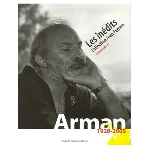 Arman (1928-2005), Les inédits, Collection Jean Ferrero