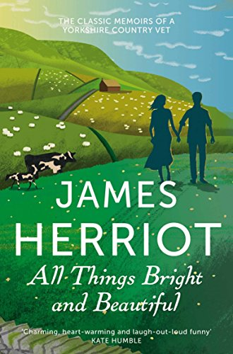 All Things Bright and Beautiful: The Classic Memoirs of a Yorkshire Country Vet (James Herriot 2) (English Edition)