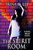 The Spirit Room (Rebel Heart Book 2)