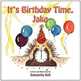 It's Birthday Time, Jake! by Samantha Bell (2010-10-15)