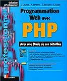 Programmation Web avec PHP. Avec une étude de cas détaillée