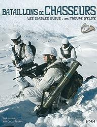 Bataillons de chasseurs : Les Diables Bleus : une troupe d'élite
