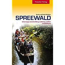 Spreewald - Unterwegs zwischen Burg, Lübbenau, Lübben und Schlepzig (Trescher-Reihe Reisen)