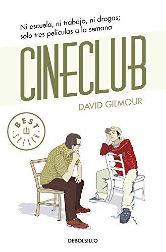 Cineclub: Ni escuela, ni trabajo, ni drogas; solo tres películas a la semana (BEST SELLER) por David Gilmour