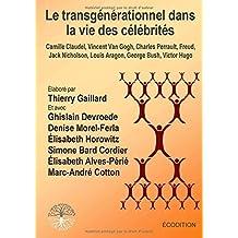 Le transg??n??rationnel dans la vie des c??l??brit??s by Thierry Gaillard (2015-08-01)