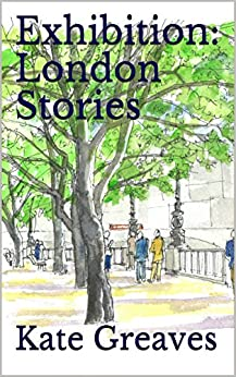 Exhibition: London Stories by [Greaves, Kate]