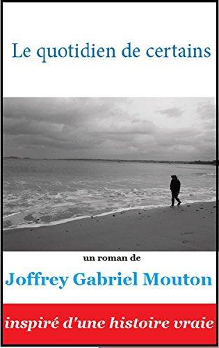Le quotidien de certains par Joffrey Gabriel Mouton