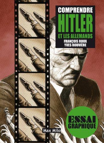 Comprendre Hitler et les allemands: Guide graphique (ESSAI GRAPHIQUE) par François Roux