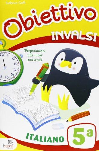 Obiettivo INVALSI. Italiano. Per la 5ª classe elementare