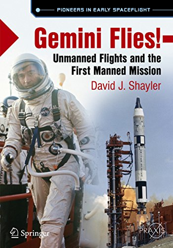 Gemini Flies!: Unmanned Flights and the First Manned Mission (Springer Praxis Books) (English Edition)