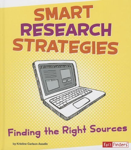 Smart Research Strategies: Finding the Right Sources (Fact Finders: Research Tool Kit) by Kristine Carlson Asselin (2013-01-06)