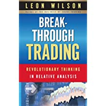 Breakthrough Trading: Revolutionary Thinking in Relative Analysis