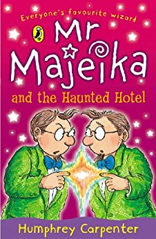 Mr Majeika and the Haunted Hotel by [Carpenter, Humphrey]