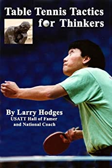 Table Tennis Tactics for Thinkers (English Edition) von [Hodges, Larry]