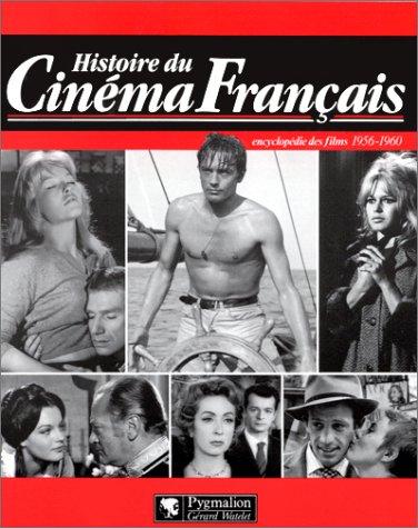 Histoire du cinéma français : Encyclopédie des films, 1956-1960 par Raymond Chirat