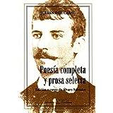 Poesía Completa Y Prosa Selecta (Ensayo)